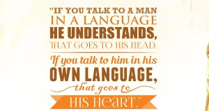 """Aprenda inglês com citações: """"If you talk to a man in a language he understands, that goes to his head. If you talk to him in his own language, that goes to his heart."""" - Nelson Mandela"""