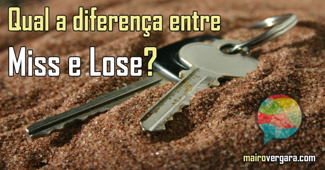 Qual a diferença entre Miss e Lose?
