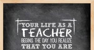 Aprenda inglês com citações #26: Your life as a teacher begins...