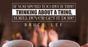 Aprenda inglês com citações #23: If you spend too much time thinking...