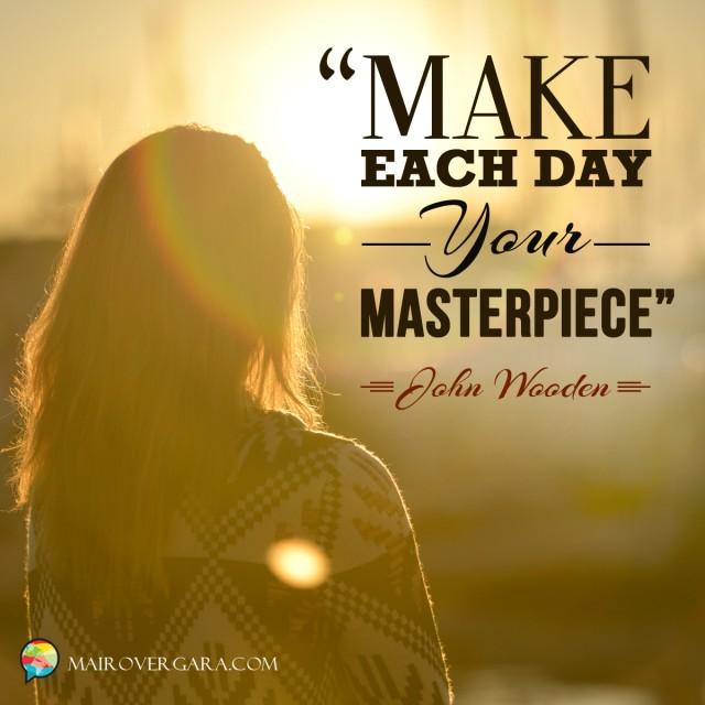 Aprenda inglês com citações #30: Make each day your...