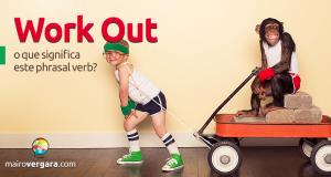 Work Out | O Que Significa Este Phrasal Verb?