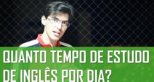 Quanto tempo de estudo de inglês por dia? | Mairo Vergara