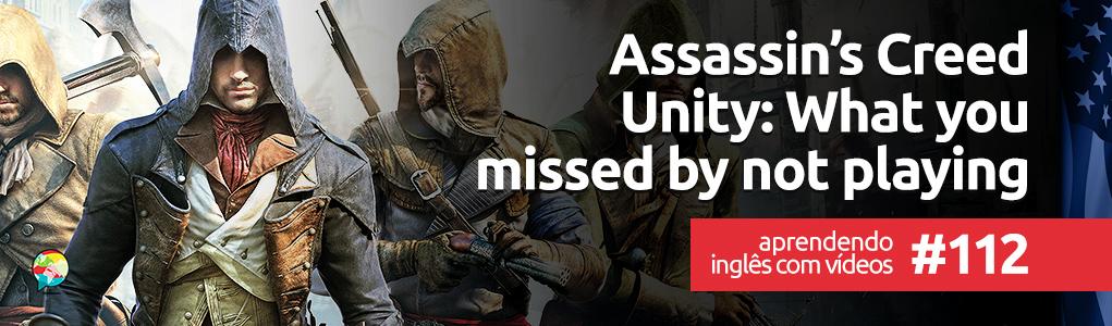Aprendendo Inglês Com Vídeos #112: Assassin's Creed Unity