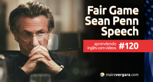 Aprendendo Inglês Com Vídeos #120: Fair Game - Sean Penn Speech