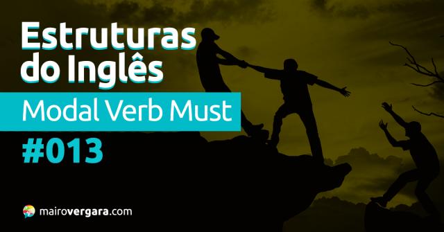 Estruturas do Inglês #013: Modal Verb Must