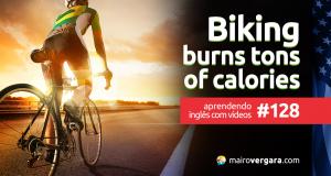 Aprendendo Inglês Com Vídeos #128: Biking Burns Tons of Calories