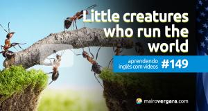 Aprendendo Inglês Com Vídeos #149: Little Creatures Who Run The World