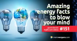 Aprendendo Inglês Com Vídeos #151: Amazing Energy Facts To Blow Your Mind