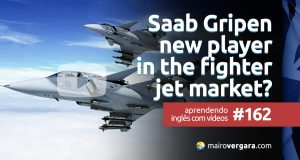 Aprendendo Inglês Com Vídeos #162: Saab Gripen - New player in the fighter jet market?