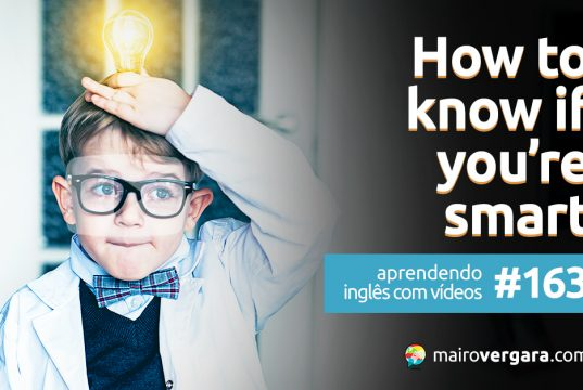 Aprendendo Inglês Com Vídeos #163: How to know if you're smart