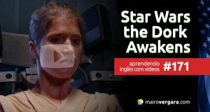 Aprendendo Inglês Com Vídeos #171: Star Wars: The Dork Awakens