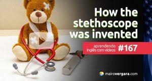 Aprendendo Inglês Com Vídeos #167: How the stethoscope was invented