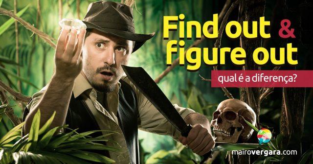 Qual a diferença entre Find Out e Figure Out?