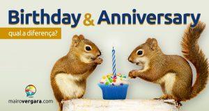Qual a diferença entre Birthday e Anniversary?