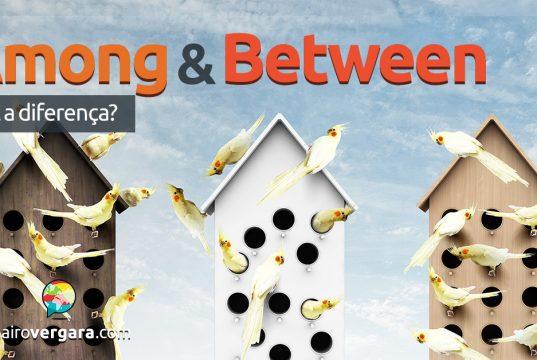 Qual a diferença entre Among e Between?