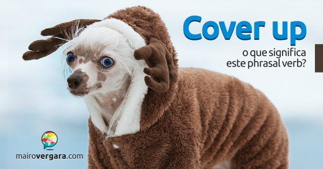 Cover Up | O que significa este phrasal verb?