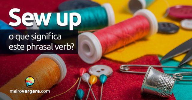 Sew Up   O que significa este phrasal verb?
