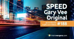 Aprendendo Inglês Com Vídeos #188: SPEEA Gary Vaynerchuk Original