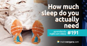 Aprendendo Inglês Com Vídeos #191: How much Sleep do you actually need?
