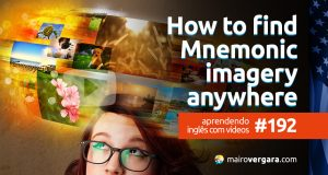 Aprendendo Inglês Com Vídeos #192: How To Find Mnemonic Imagery For Your Memory Palace