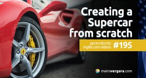 Aprendendo Inglês Com Vídeos #195: Creating a Supercar from Scratch
