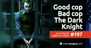 Aprendendo Inglês Com Vídeos #197: Good Cop, Bat Cop - The Dark Knight