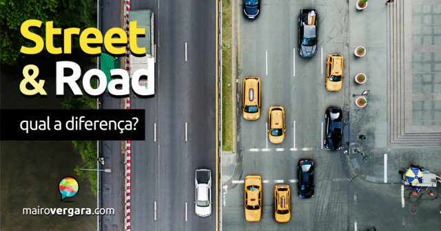 Qual a diferença entre Street e Road?