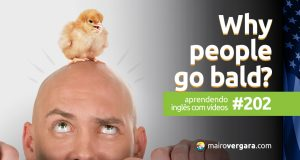 Aprendendo Inglês Com Vídeos #202: Why Do People Go Bald?