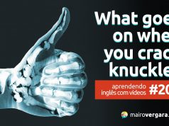 Aprendendo Inglês Com Vídeos #204: Here's What Happens When You Crack Your Knuckles