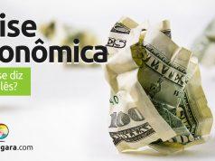 """Como se diz """"Crise Econômica"""" em inglês?"""