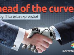 Ahead of the Curve | O que significa esta expressão?