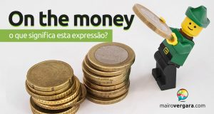 On the Money | O que significa esta expressão?