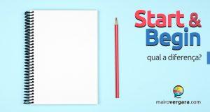Qual a diferença entre Start e Begin?