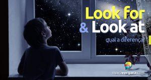 Qual a diferença entre look for e look at?
