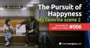 Aprendendo Inglês Com Vídeos #006: The Pursuit of Happyness - My Favorite Scene