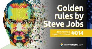 Aprendendo inglês com vídeos #014: Golden Rules by Steve Jobs