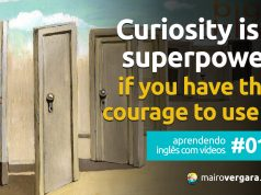 Aprendendo inglês com vídeos #018: Curiosity Is a Superpower, If You Have the Courage to Use It