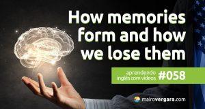 Aprendendo Inglês Com Vídeos #58: How memories form and how we lose them