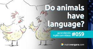 Aprendendo Inglês Com Vídeos #58: Do Animals Have Language?
