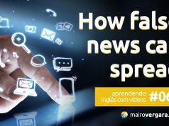 Aprendendo Inglês Com Vídeos #61: How False News Can Spread