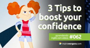 Aprendendo Inglês Com Vídeos #62: 3 Tips to Boost Your Confidence