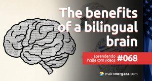 Aprendendo Inglês Com Vídeos #68: The Benefits of a Bilingual Brain