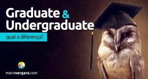 Qual a diferença entre Graduate e Undergraduate?
