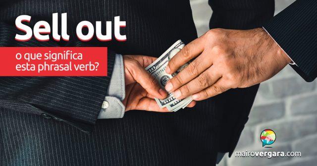 Sell Out | O que significa este phrasal verb?