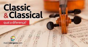 Qual a diferença entre Classic e Classical?