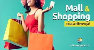 Qual a diferença entre Mall e Shopping?