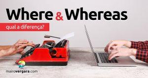 Qual a diferença entre Where e Whereas?