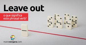 Leave Out | O que significa este phrasal verb?