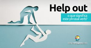 Help Out | O que significa esse phrasal verb?